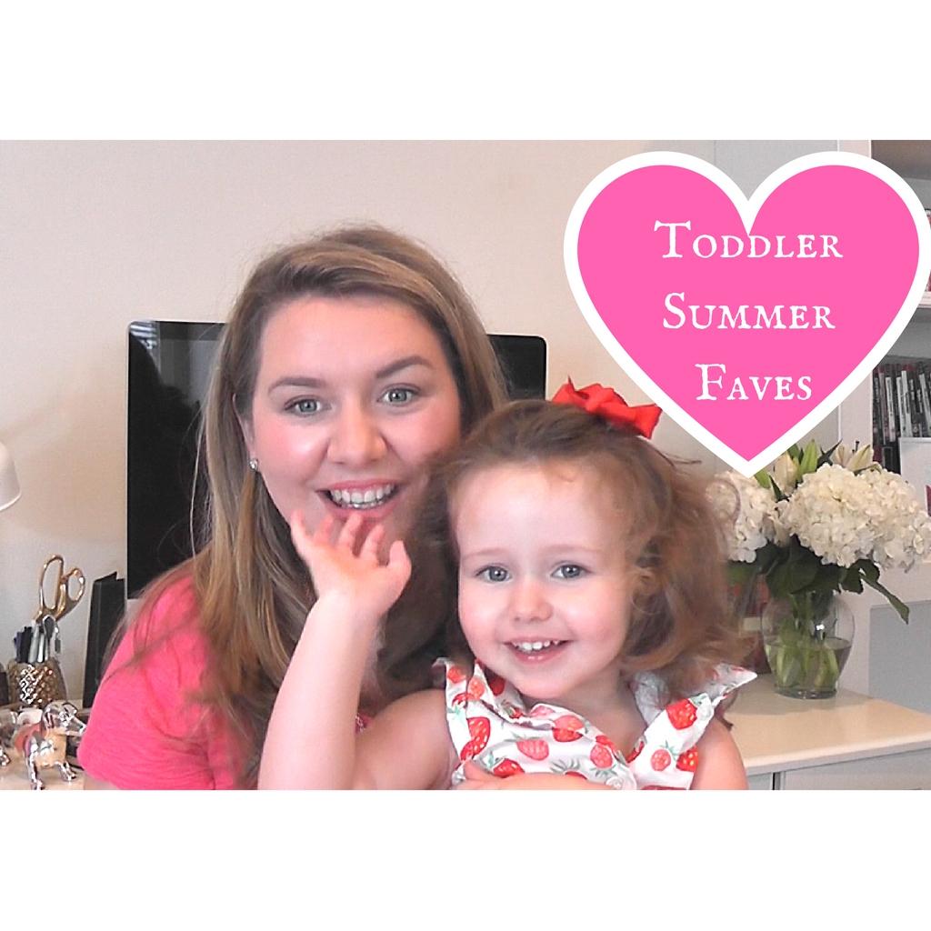 Toddler Summer Faves!